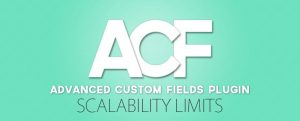 Advanced Custom Fields Scalability limits